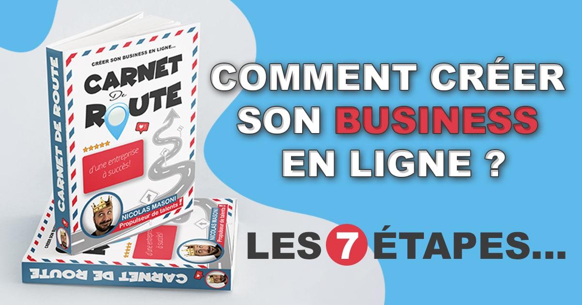 créer son business en ligne - les 7 étapes - Carnet de route d'une entreprise à succès par Nicolas Masoni