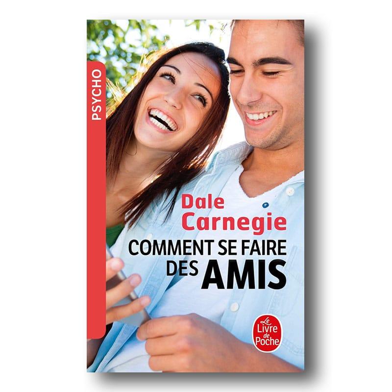 les meilleurs livres entrepreneurs - Dale Carnegie - Comment se faire des amis