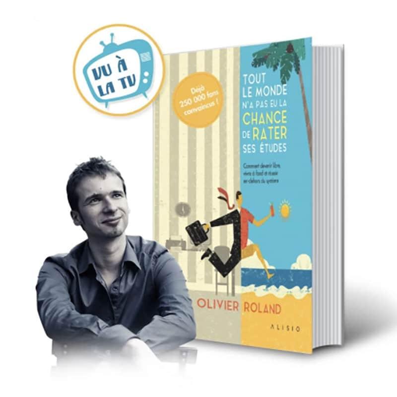 les meilleurs livres entrepreneurs - Olivier Roland - Tout le monde n'a pas eu la chance de rater ses études