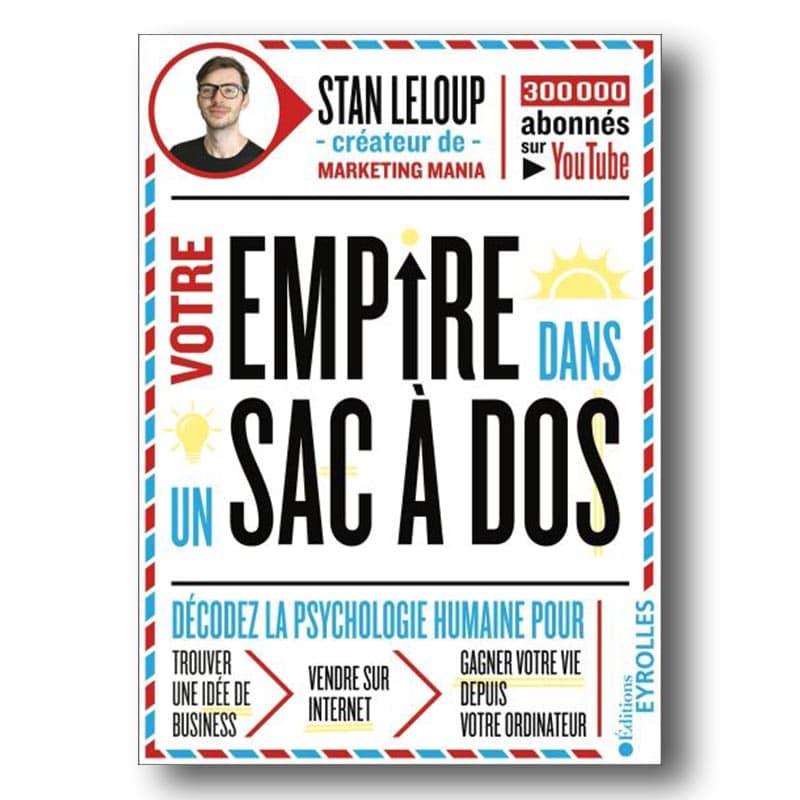 les meilleurs livres entrepreneurs - Stan Leloup - Votre empire dans un sac à dos